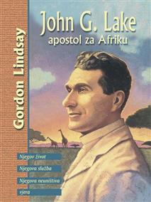 John G. Lake - apostol za Afriku