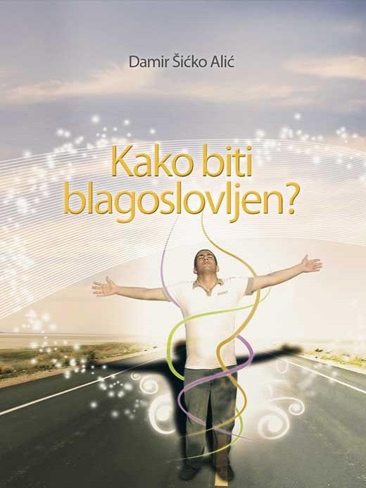 Kako biti blagoslovljen?